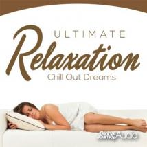Global Journey New-Age and Relaxation Music. Ultimate Relaxation Chill Out Dreams